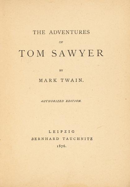 [Первый год издания] Твен, М. Приключения Тома Сойера. [The Adventures of Tom Sawyer. На англ. яз.] Лейпциг: Bernhard Tauchnitz, 1876.
