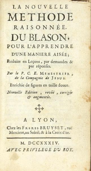 [33гравюры] Менестрие, К.-Ф. Новый метод толкования геральдической символики. [Ménestrier. Nouvelle methode raisonnee dublason (...). Нафр.яз.]. Лион, 1734.