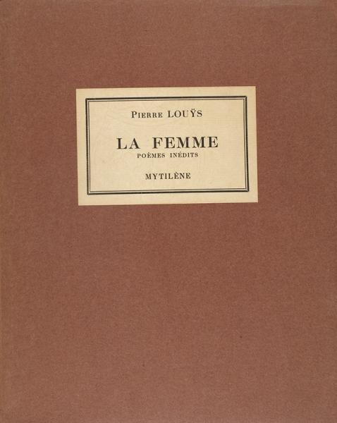 [Редкое эротическое издание; 18+] Луис, Пьер. Женщина. 39эротических стихов. С16-ю рисунками автора, воспроизведенными факсимиле. [LaFemme. Trente-neuf poemes erotiques inedits/ Pierre Louys. Нафр.яз.]. Mytilene [but Paris]: AL'Enseigne deBilitis [Georges Briffaut], 1938.